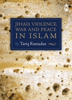 Jihad, Violence, War and Peace in Islam