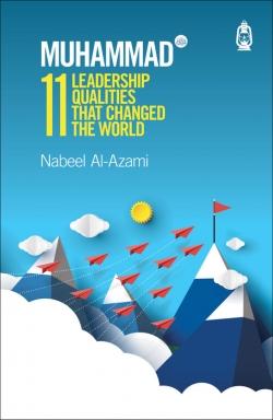 Muhammad (s): 11 Leadership Qualities