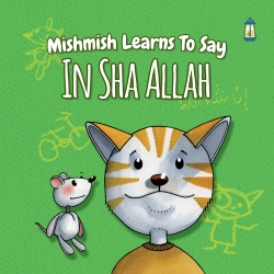 Mishmish Learns to Say... In Sha Allah