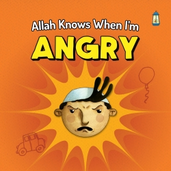 Allah knows when I'm Angry