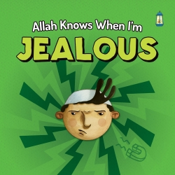 Allah knows when I'm Jealous
