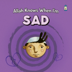 Allah knows when I'm Sad