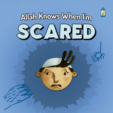 Allah knows when I'm Scared