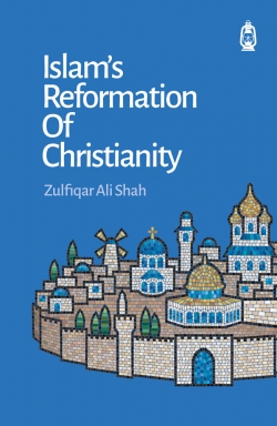 Islam's Reformation of Christianity